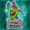 FishAndDestroy